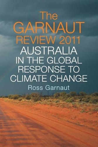 The Garnaut Review 2011: Australia in the Global Response to ClimateChange