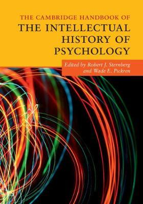 The Cambridge Handbook of the Intellectual HistoryofPsychology