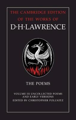 The Poems: Volume 3, Uncollected Poems andEarlyVersions
