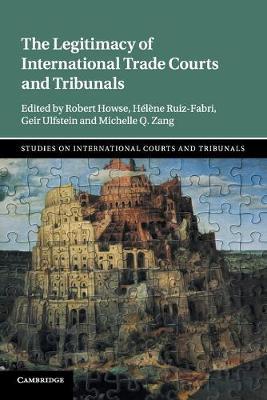 The Legitimacy of International Trade CourtsandTribunals