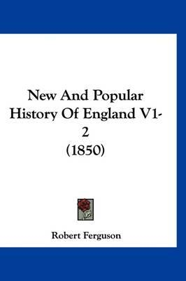 New and Popular History of EnglandV1-2(1850)