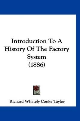 Introduction to a History of the Factory System (1886)