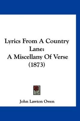 Lyrics from a Country Lane: A Miscellany ofVerse(1873)