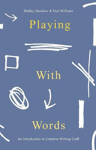 Playing With Words: A Introduction to Creative Craft