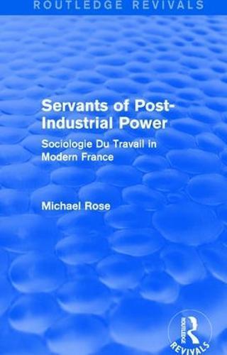 Revival: Servants of Post Industrial Power (1979): Sociogie Du Travail inModernFrance