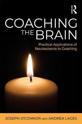 Coaching the Brain: Practical Applications of NeurosciencetoCoaching