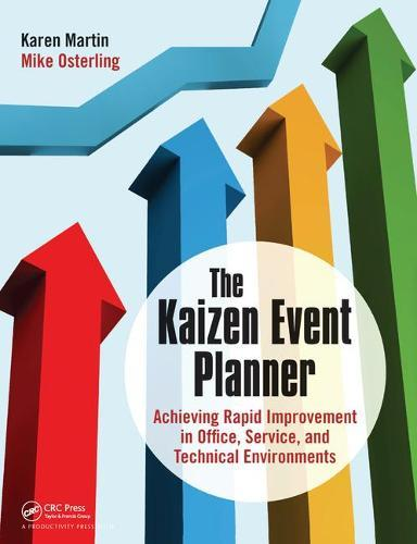 The Kaizen Event Planner: Achieving Rapid Improvement in Office, Service, andTechnicalEnvironments