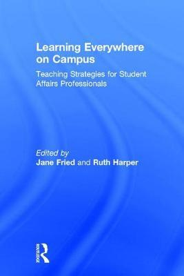 Learning Everywhere on Campus: Teaching Strategies for StudentAffairsProfessionals