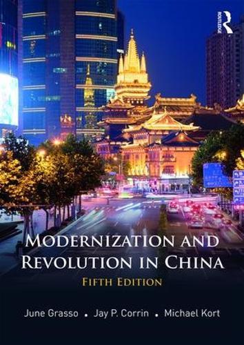 Modernization And Revolution In China By June Grasso Boston