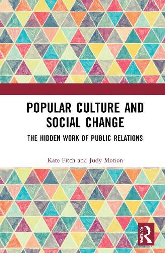 Popular Culture and Social Change: The Hidden Work ofPublicRelations