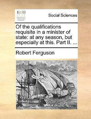Of the Qualifications Requisite in a MinisterofState