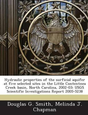 Hydraulic Properties of the Surficial Aquifer at Five Selected Sites in the Little Contentnea Creek Basin, North Carolina, 2002-03: Usgs Scientific InvestigationsReport2005-5238