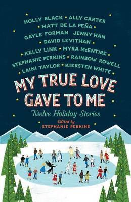 My True Love Gave to Me: TwelveHolidayStories