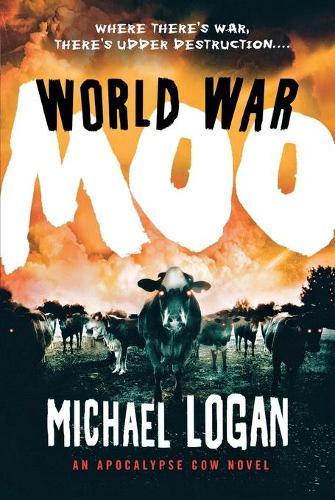 World War Moo: An ApocalypseCowNovel