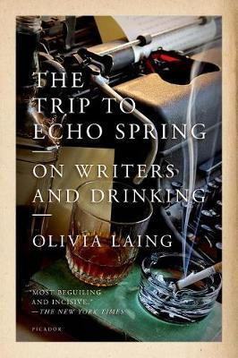The Trip to Echo Spring: On Writers and Drinking