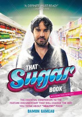 That Sugar Book: The Essential Companion to the Feature Documentary That Will Change the Way You Think about  healthyFood