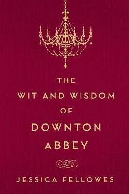 The Wit and Wisdom ofDowntonAbbey