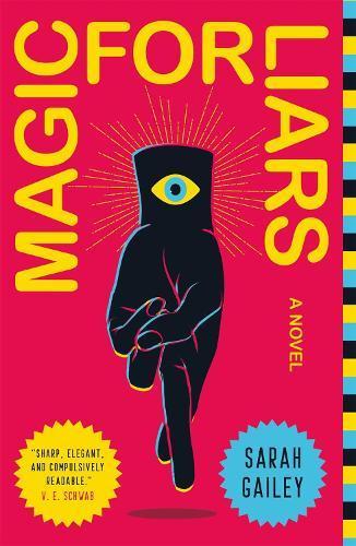 Magic for Liars:ANovel