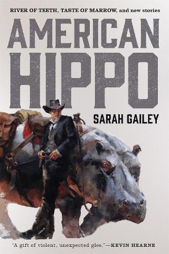 American Hippo: River of Teeth, Taste of Marrow, andNewStories