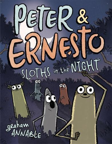 Peter & Ernesto: Sloths intheNight