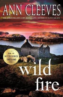 Wild Fire: A Shetland Island Mystery