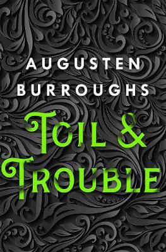 Toil & Trouble:AMemoir