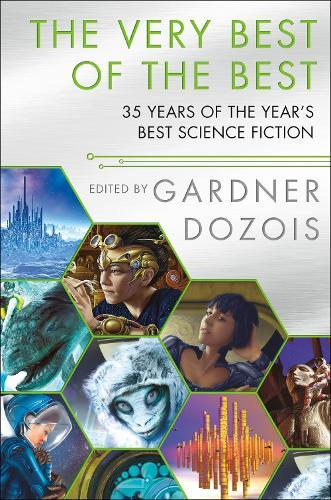 The Very Best of the Best: 35 Years of the Year's BestScienceFiction