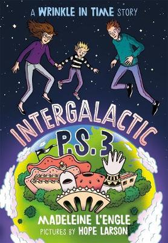 Intergalactic P.S. 3: A Wrinkle inTimeStory