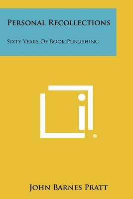 Personal Recollections: Sixty Years ofBookPublishing