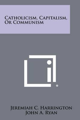 Catholicism, Capitalism, or Communism