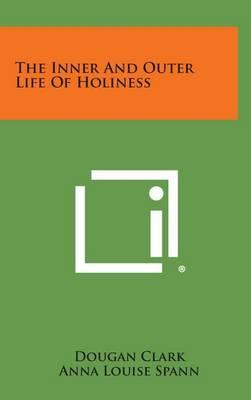 The Inner and Outer LifeofHoliness