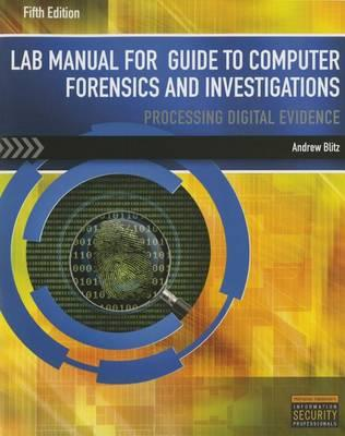 Lab Manual for Nelson/Phillips/Steuart's Guide to Computer Forensics and  Investigations, 5th by Andrew Blitz