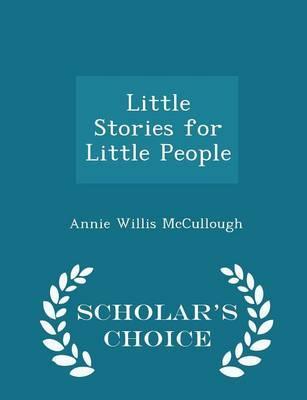 Little Stories for Little People - Scholar'sChoiceEdition