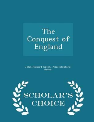 The Conquest of England - Scholar'sChoiceEdition