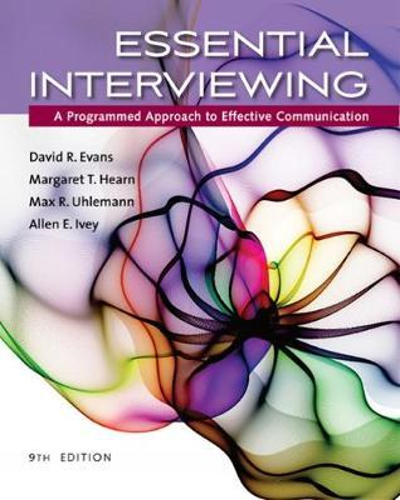 Essential Interviewing: A Programmed Approach toEffectiveCommunication
