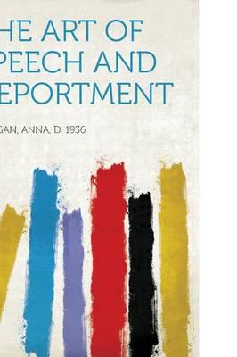 The Art of Speech and Deportment by Morgan Anna d  1936
