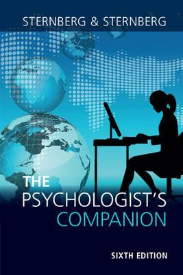 The Psychologist's Companion: A Guide to Professional Success for Students, Teachers,andResearchers
