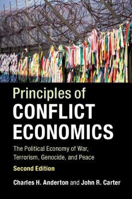 Principles of Conflict Economics: The Political Economy of War, Terrorism, Genocide,andPeace