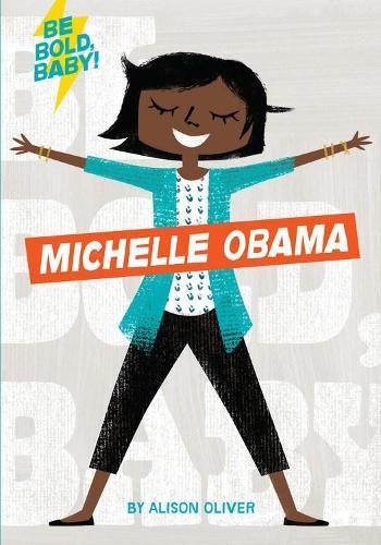 Be Bold, Baby:MichelleObama