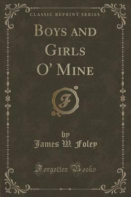 Boys and Girls O' Mine(ClassicReprint)