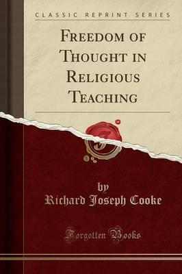 Freedom of Thought in Religious Teaching (Classic Reprint)