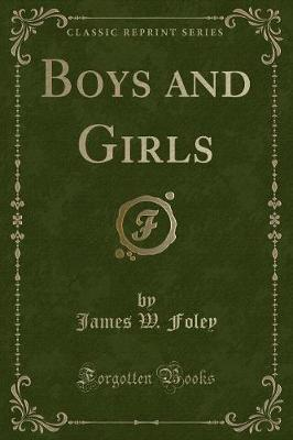 Boys and Girls(ClassicReprint)