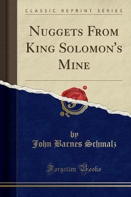 Nuggets from King Solomon's Mine(ClassicReprint)
