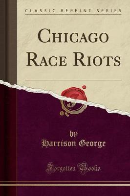 Chicago Race Riots (Classic Reprint)