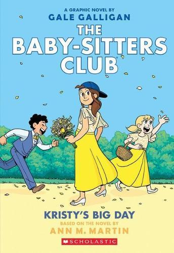 Kristy's Big Day (The Baby-Sitters Club, Graphic Novel 6)
