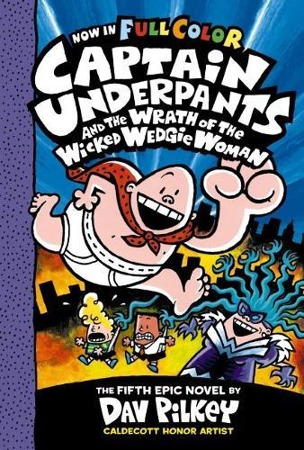Captain Underpants and the Wrath of the Wicked WedgieWomanCOLOUR