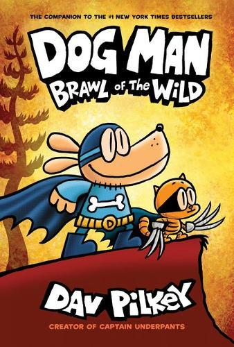 Brawl of the Wild (The Adventures of Dog Man, Book 6)