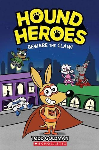 Beware the Claw! (Hound Heroes, Book 1)