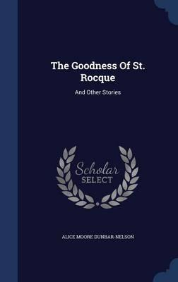 The Goodness of St. Rocque: AndOtherStories
