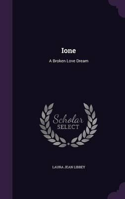 Ione: A BrokenLoveDream